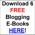 Get 6 FREE Blogging E-Books!