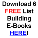 Get 6 Exclusive List Building E-Books!