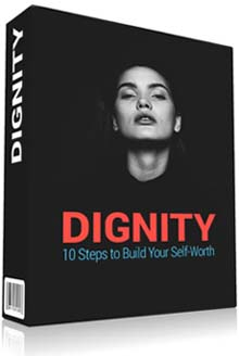 Dignity: 10 Steps To Build Your Self Worth