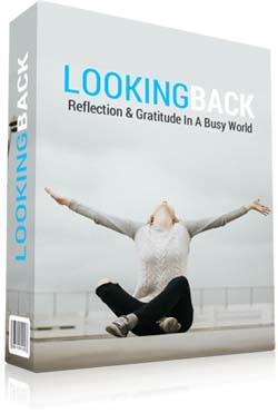 LOOKING BACK – The Power Of Reflection And Gratitude